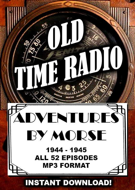 Adventures by Morse Old Time Radio - 52 Episodes 1944-45 - Instant Download