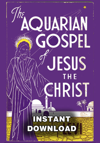 The Aquarian Gospel of Jesus the Christ - Levi H. Dowling - Gene's Weird Stuff