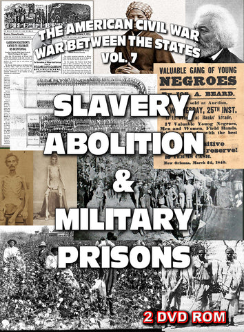 The American Civil War Vol. 7: Slavery, Abolition, Military Imprisonment 2 DVDROM