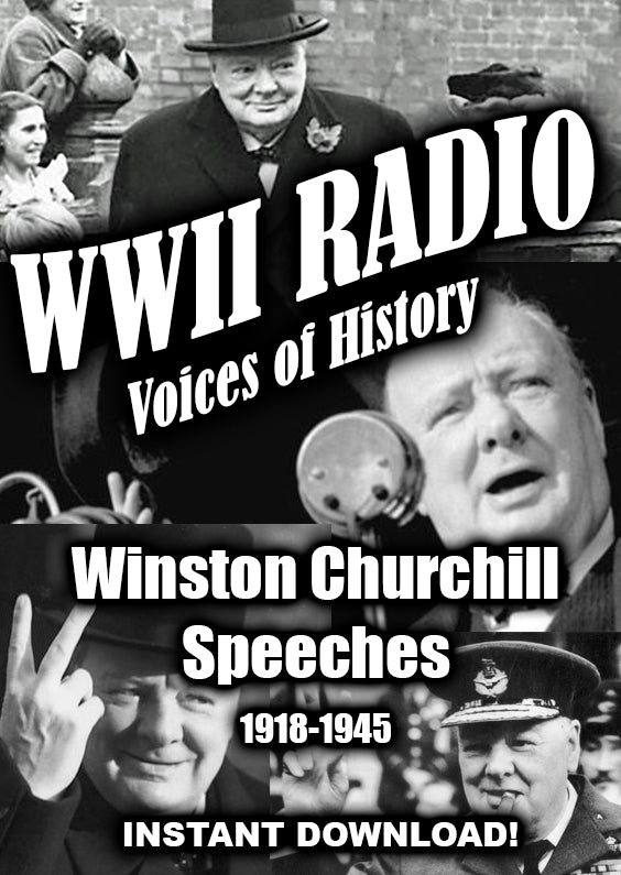 WWII - Churchill's Speeches 1918-1945 - Old Time radio - Instant Download