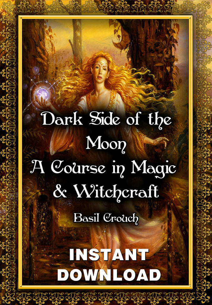 The Dark Side of the Moon - A Course in Magic & Witchcraft - Basil Crouch - Instant Download - Gene's Weird Stuff
