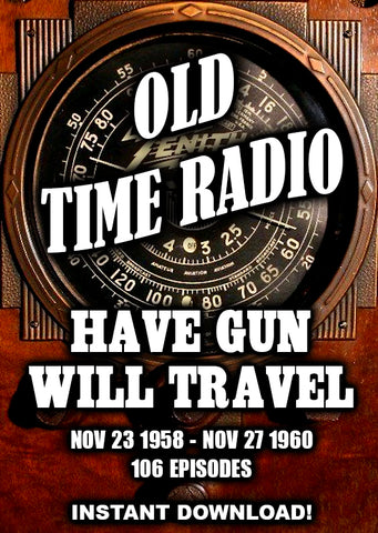 Have Gun Will Travel - 1958-1960 - 106 episodes  -  Old Time Radio western - Instant Download