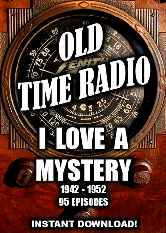 I Love a Mystery - 1942-1952 - 95 Episodes - Old Time Radio - Instant Download