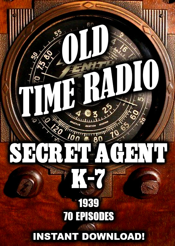 Secret Agent K-7 - Old Time Radio adventure - 1939 - 69 episodes - Instant Download