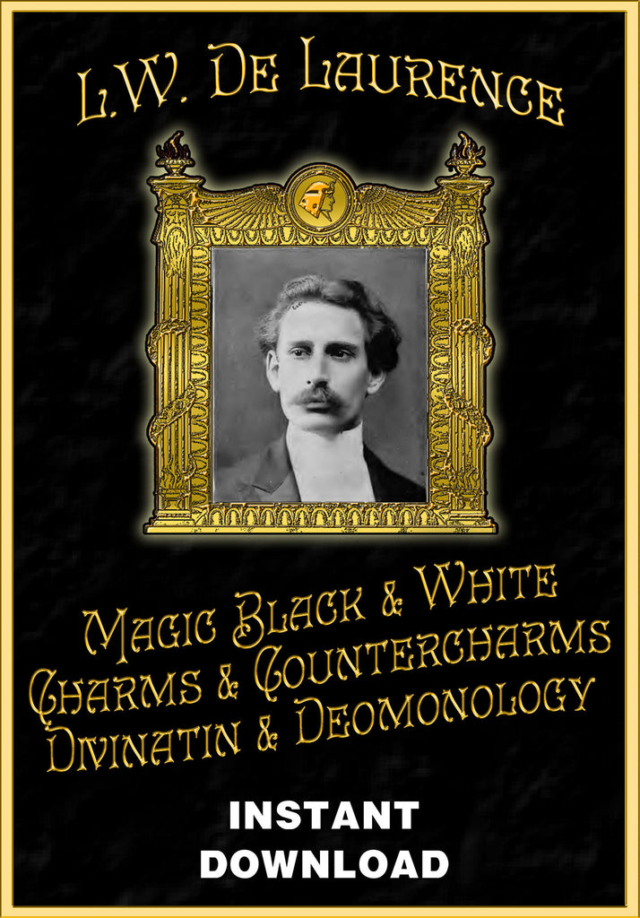 Magic, Black & White, Charms & Countercharms, Divination and Demonology - L.W. deLaurence - Instant Download - Gene's Weird Stuff