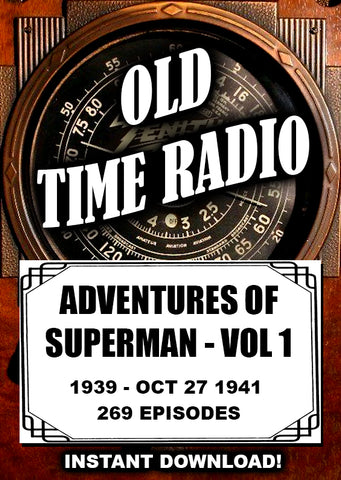 The Adventures of Superman Vol. 1 - Old Time Radio - 269 Episodes - Instant Download