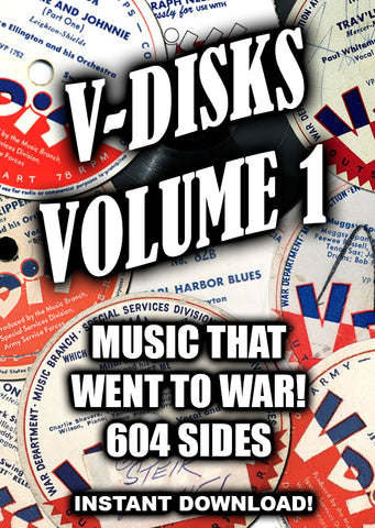 V-Disks - Music that Went to War - Vol. 1 - 606 sides - Old Time Radio - Instant Download