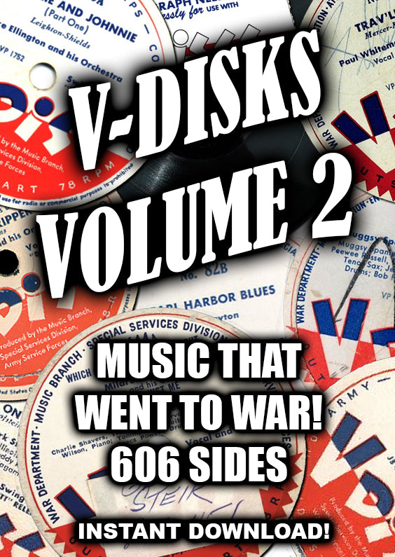 V-Disks Vol. 2 - Music That Went to War - 606 Sides - Old Time Radio - Instant download