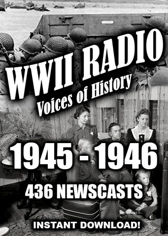 WWII Newscasts - 1945-1946 - 436 Newscasts - Old time Radio - Instant Download