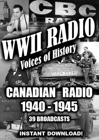 WWII Newscasts - Canadian Radio 1949-1945 - 30 Broadcasts - Old time radio - Instant Download