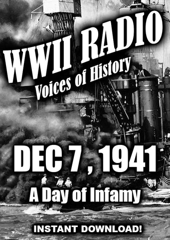WWII - December 7, 1941 - Day of Infamy - Old time Radio - Instant Download