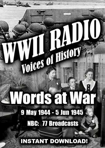 WWII - Words at War - 1944-1945 - 77 Broadcasts - Instant Download