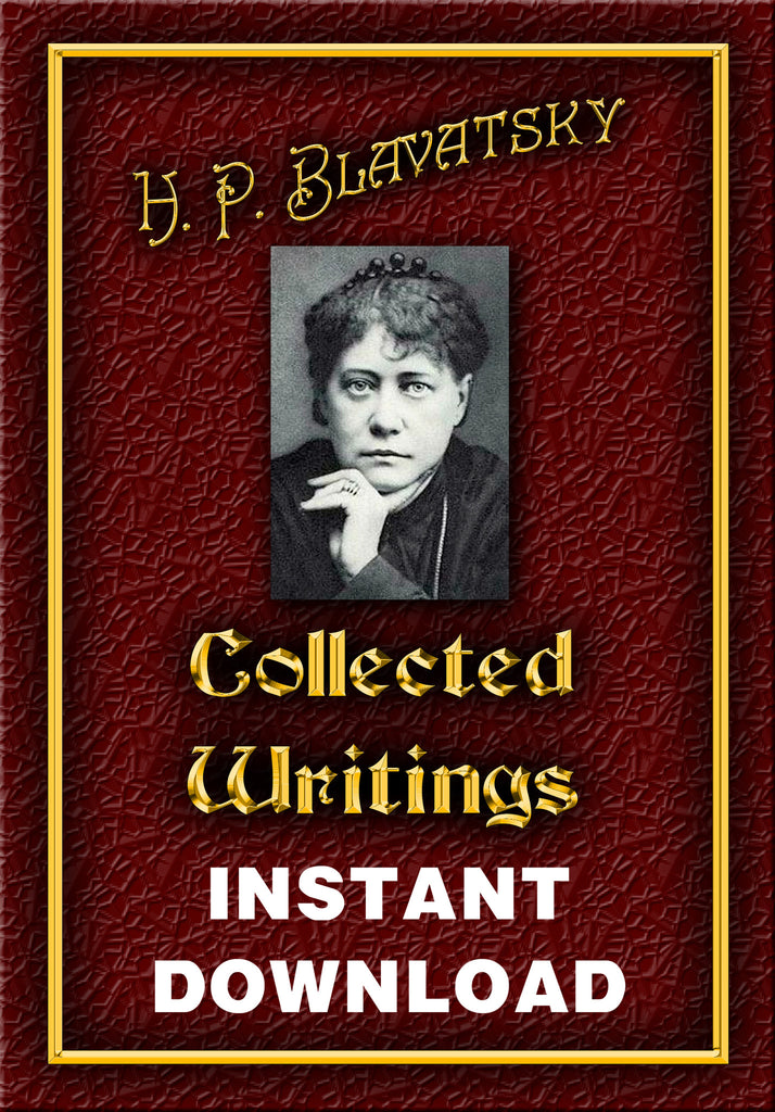 H.P. Blavatsky - Collected Writings - Instant Download - Gene's Weird Stuff