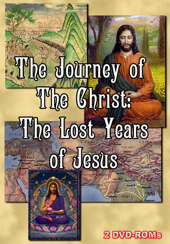 Journey of the Christ The Lost Years of Jesus in in India Kashmir Tibet 2 DVDROM