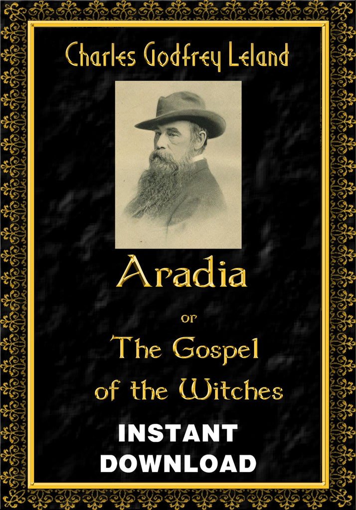 Aradia, or Gospel of the Witches - Charles G. Leland - !nstant Download - Gene's Weird Stuff
