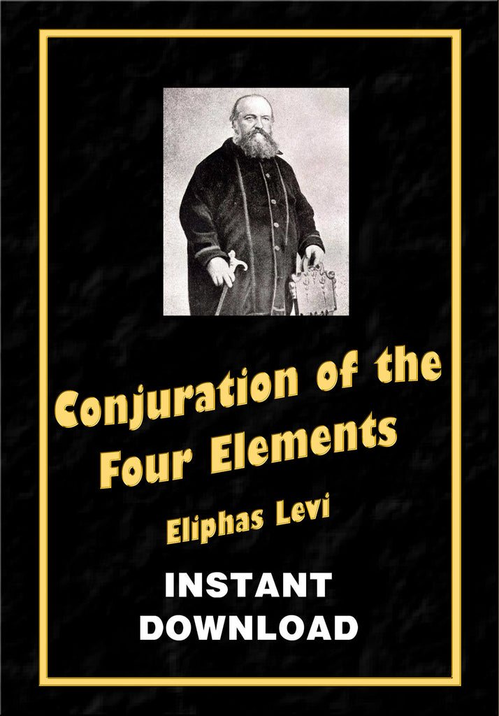 Conjuration of the Elements - Eliphas Levi - Instant Download - Gene's Weird Stuff