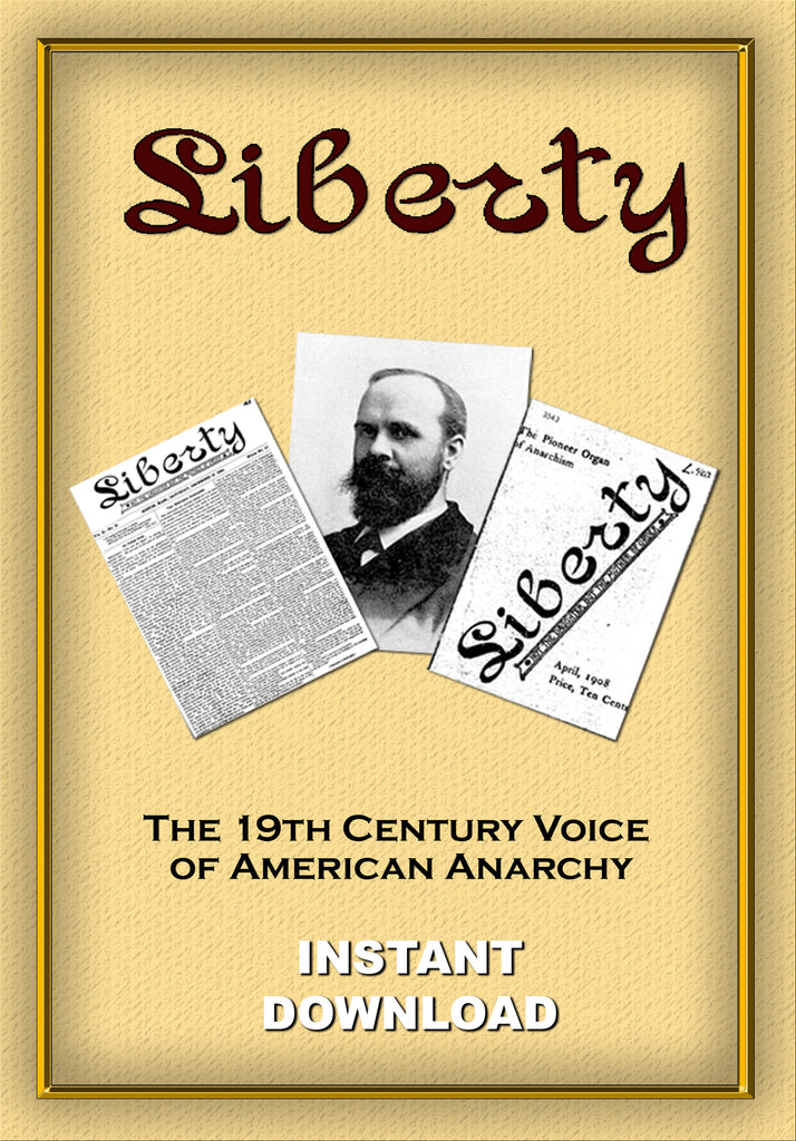 "Benjamin Tucker's ""Liberty"" Anarchist periodical - digital download - Gene's Weird Stuff"