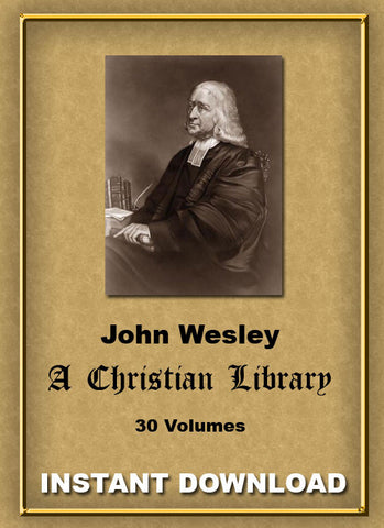 A Christian Library - John Wesley - 30 Volume Instant Download - Gene's Weird Stuff  - 1