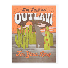 Outlaw For Your Love Greeting Card