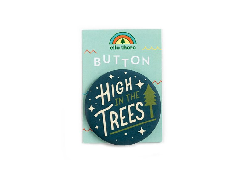 High in the Trees Button