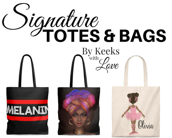 By KeeKs With Love's Signature Totes