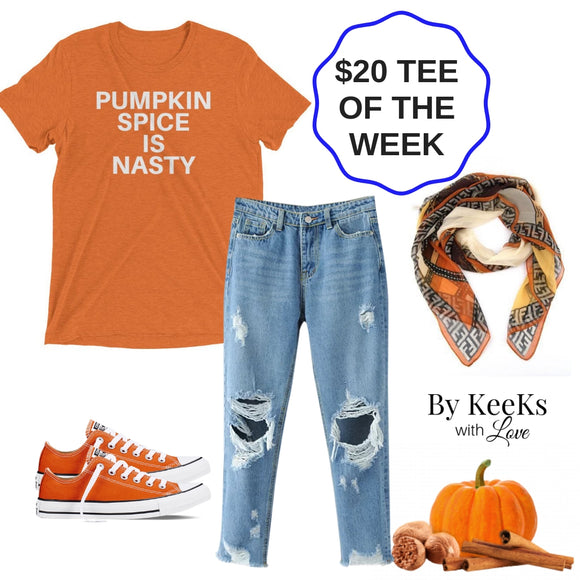Pumpkin Spice Is Nasty - Tee of the Week