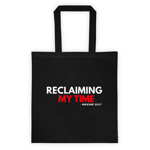 Reclaiming my Time - Maxine's Mantra Tote bag