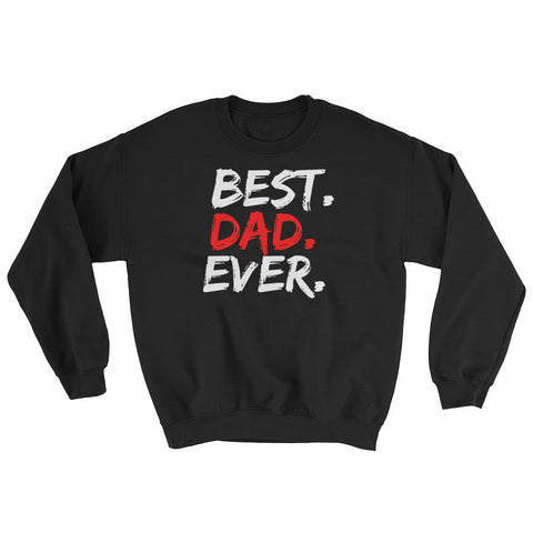 Best Dad Ever - Unisex Sweatshirt