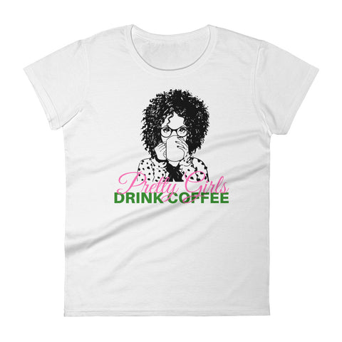 Pretty Girls Drink Coffee - Women's short sleeve t-shirt