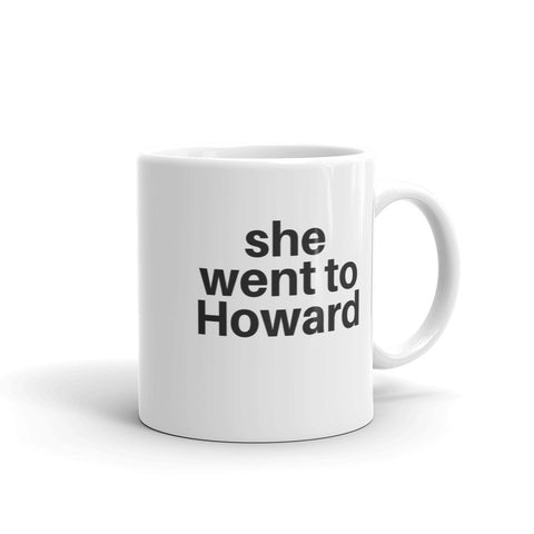 She Went to Howard Mug