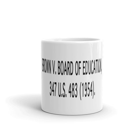 Brown V Board of Education Mug
