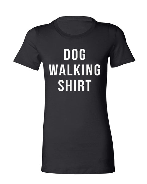 Women's | Dog Walking Shirt | Fashion Crew