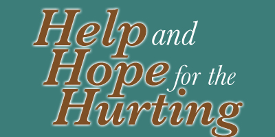 Help and Hope for the Hurting