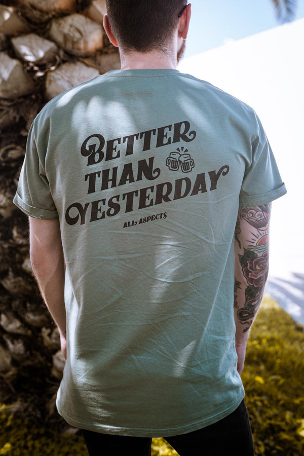 Better Than Yesterday Tee - Sage