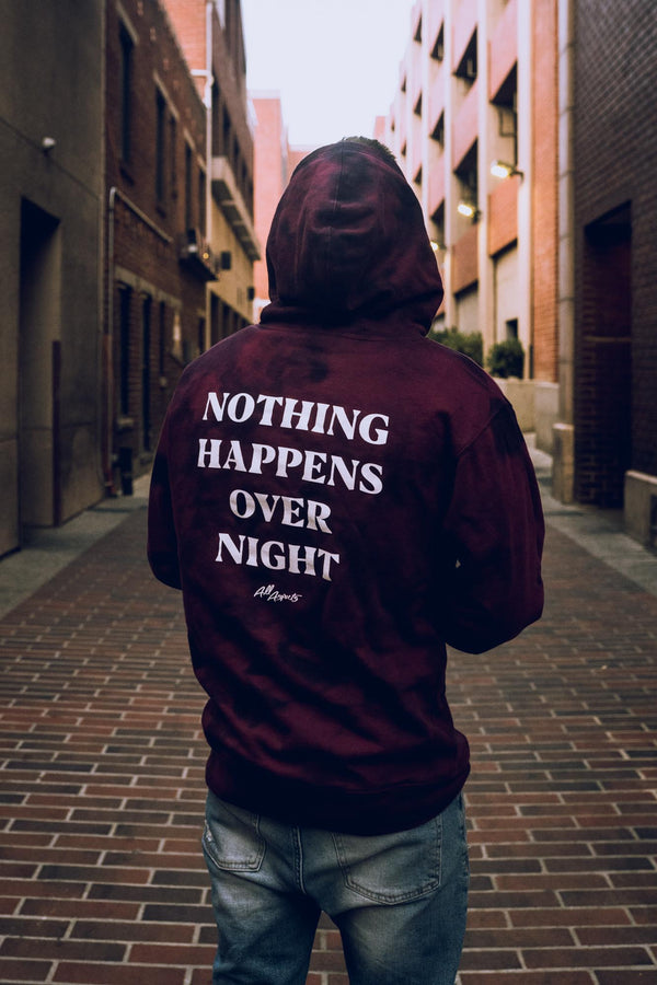 Nothing Happens Overnight Hoodie - Burgundy Tie Dye