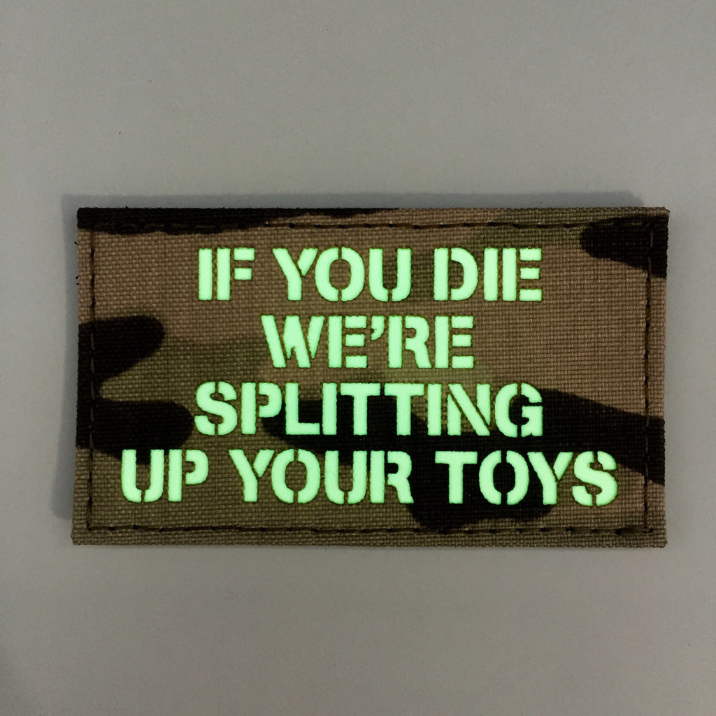 IF YOU DIE WE 'RE SPLITTING UP YOUR TOYS BY SPARTAN VILLAGE GITD PATCH