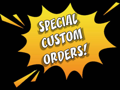 Pre-Arranged Custom Orders
