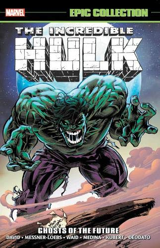 INCREDIBLE HULK - EPIC COLLECTION : GHOSTS OF THE FUTURE TPB