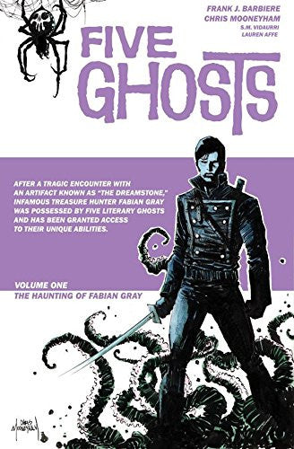Five Ghosts Volume 1 : The Haunting of Fabian Grey Tpb