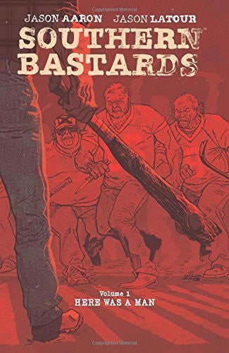 Southern Bastards Volume 1 : Here Was a Man Tpb