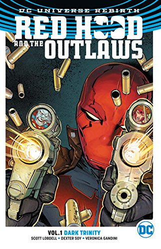 RED HOOD & THE OUTLAWS VOL 01 : DARK TRINITY (REBIRTH) TPB