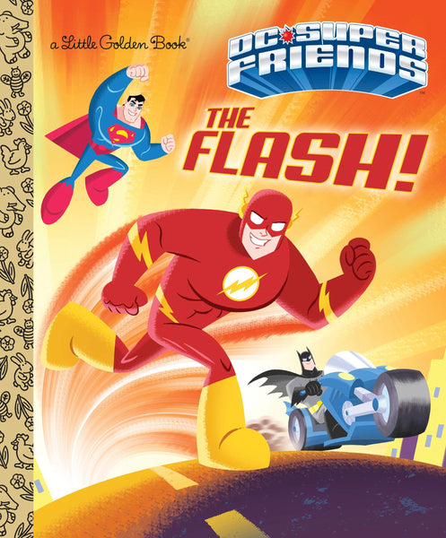 The Flash! (DC Super Friends) - Little Golden Book