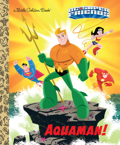 Aquaman! (DC Super Friends) - Little Golden Book