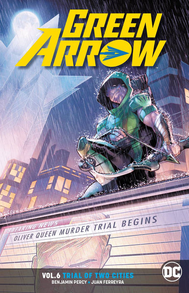 Green Arrow Vol 06 : Trial of Two Cities (Rebirth) Tpb