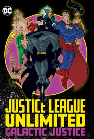 JUSTICE LEAGUE UNLIMITED : GALACTIC JUSTICE TPB