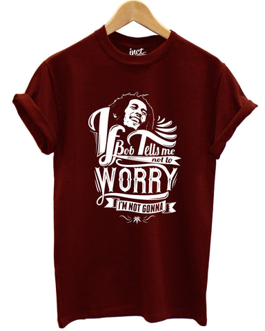 Bob Marley don't worry t shirt - Inct Apparel