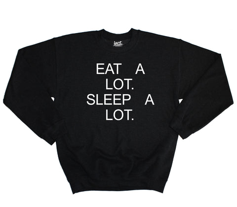 Eat A Lot Sleep A Lot Sweater - Inct Apparel