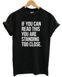 If You Can Read This You Are Standing Too Close T Shirt - Inct Apparel - 2