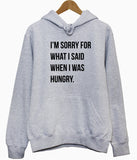 I'm Sorry For What I Said When I Was Hungry Hoodie - Inct Apparel - 2