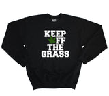 Keep Off The Grass Sweater - Inct Apparel - 1